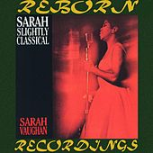 Sarah Slightly Classical (HD Remastered) by Sarah Vaughan