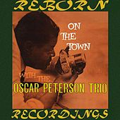 On The Town With The Oscar Peterson Trio (Expanded, HD Remastered) by Oscar Peterson