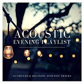 Acoustic Evening Playlist: 14 Chilled and Relaxing Acoustic Tracks von Various Artists