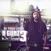 N Gunz We Trust 3 de Da Young Gunna