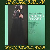 Born To Sing The Blues (HD Remastered) by Shirley Bassey