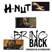 Bring Back by H-Nut