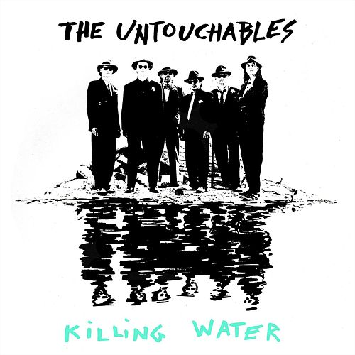 Killing Water von The Untouchables