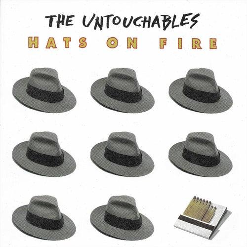 Hats On Fire von The Untouchables