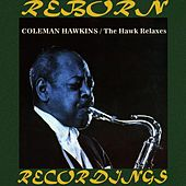 The Hawk Relaxes (RVG, HD Remastered) von Coleman Hawkins