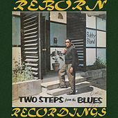 Two Steps From the Blues (HD Remastered) by Bobby Bl