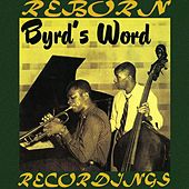 Byrd's Word  (HD Remastered) by Donald Byrd