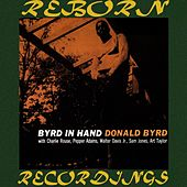 Byrd In Hand (RVG,HD Remastered) by Donald Byrd
