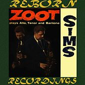 Plays Alto, Tenor And Baritone (HD Remastered) by Zoot Sims