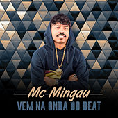 Vem Na Onda do Beat de Mc Mingau