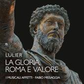 Lulier: La Gloria, Roma e Valore by Various Artists