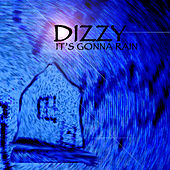 Its Gonna Rain by Dizzy