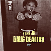 Drug Dealers by Yung JB