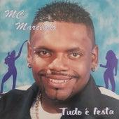 Tudo É Festa by MC Marcinho