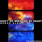 Don't Go Breaking My Heart (Prod. Chris Monaco) de Renzo Alba