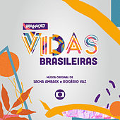 Malhação: Vidas Brasileiras - Música Original de Sacha Amback e Rogério Vaz de Sacha Amback