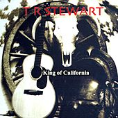 King of California by T.R. Stewart