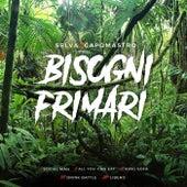 Bisogni Primari by Capomastro