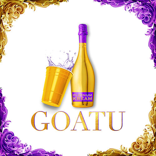 Goatu (Greatest of All Turn Ups) by Kream
