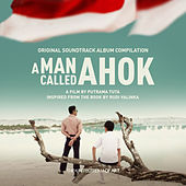 A Man Called Ahok (Original Motion Picture Soundtrack) by Various Artists