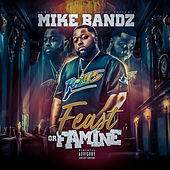Feast or Famine by Mike Bandz