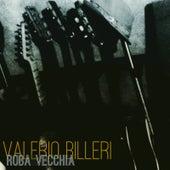 Roba Vecchia von Valerio Billeri