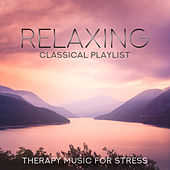 Relaxing Classical Playlist: Therapy Music for Stress de Various Artists