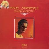 Flor Amorosa de Maria Martha