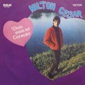 Dois Num Só Coração by Nilton Cesar