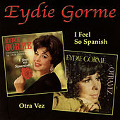 I Feel So Spanish  / Otra Vez de Eydie Gorme