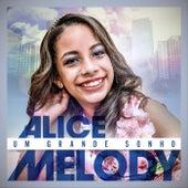 Um Grande Sonho by Alice Melody