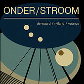 Onder/Stroom by Richard Youngs