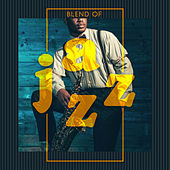 Blend of Jazz - Cool Collection of Soul, Funk, Groove, Bebop & Dixieland de Various Artists