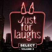 Just for Laughs - Select, Vol. 3 by Various Artists