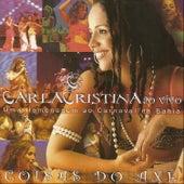 Coisas do Axé - Uma Homenagem ao Carnaval da Bahia (Ao Vivo) de Carla Cristina