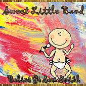 Babies Go Sam Smith by Sweet Little Band