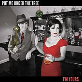 Put Me Under the Tree (I'm Yours) von Various Artists