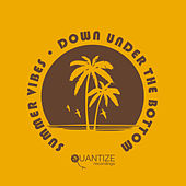 Summer Vibes Down Under The Bottom by Various Artists