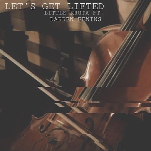 Let's Get Lifted (feat. Darren Fewins) von Little Kruta