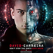 Don't Stop the Party / Esta Noite by David Carreira