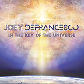 In the Key of the Universe by Joey DeFrancesco