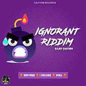 Ignorant Riddim by Various Artists