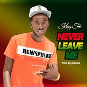 Never Leave Me von King Tee