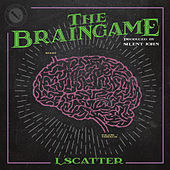 The Brain Game by L. Scatter