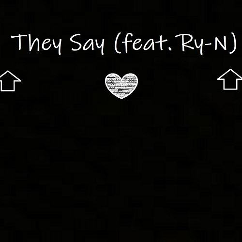 They Say by Yung L
