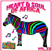Heart and Soul of Africa Vol, 23 by Various Artists