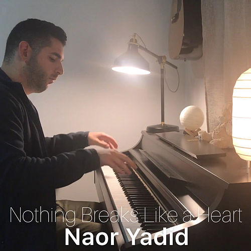 Nothing Breaks Like a Heart (Piano Arrangement) de Naor Yadid
