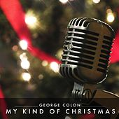My Kind of Christmas by George Colon