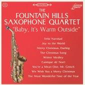 Baby, It's Warm Outside von Fountain Hills Saxophone Quartet