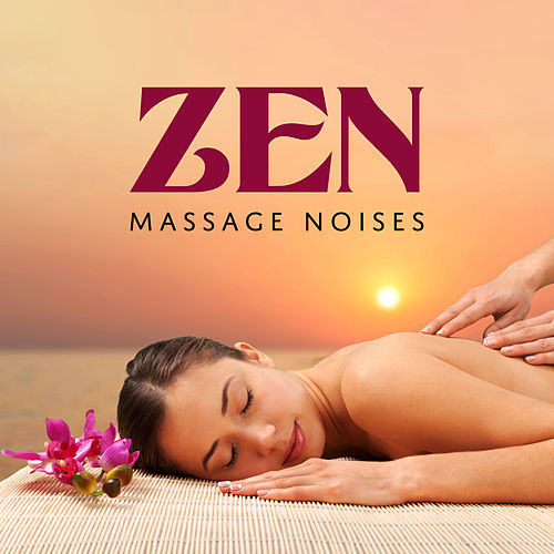 Zen Massage Noises by Massage Tribe